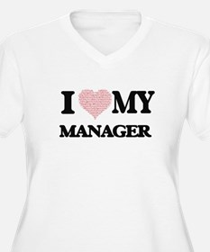 I love my Manager (Heart Made fr Plus Size T-Shirt