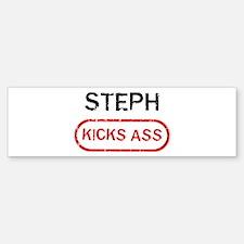 STEPH kicks ass Bumper Bumper Bumper Sticker