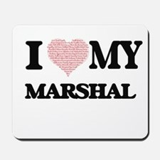 I love my Marshal (Heart Made from Words Mousepad