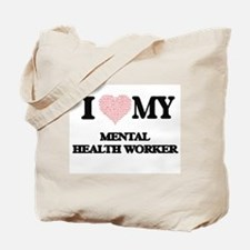 I love my Mental Health Worker (Heart Mad Tote Bag