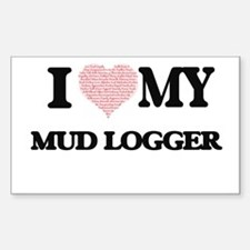 I love my Mud Logger (Heart Made from Word Decal