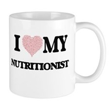 I love my Nutritionist (Heart Made from Words Mugs