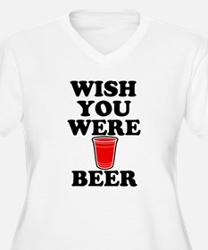 Wish You Were Beer Funny Plus Size T-Shirt