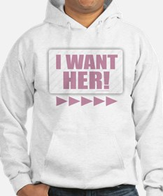 I Want Her! (pink) Hoodie