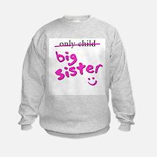 Unique Only child big sister Sweatshirt