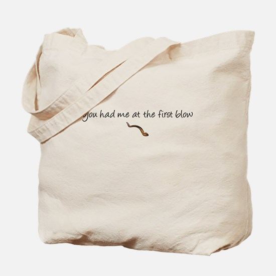 you had me at first blow Tote Bag