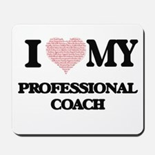I love my Professional Coach (Heart Made Mousepad