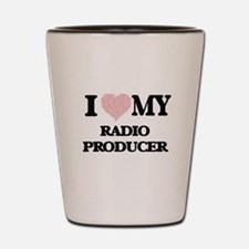 I love my Radio Producer (Heart Made fr Shot Glass