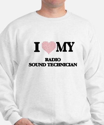 I love my Radio Sound Technician (Heart Sweatshirt