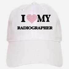 I love my Radiographer (Heart Made from Words) Baseball Baseball Cap