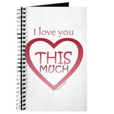 I Love You THIS MUCH (again) Journal