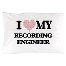 I love my Recording Engineer (Heart Ma Pillow Case