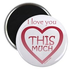 """I Love You THIS MUCH (again) 2.25"""" Magnet (100 pac"""