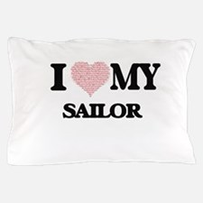 I love my Sailor (Heart Made from Word Pillow Case