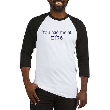 You had me at Shalom Baseball Jersey