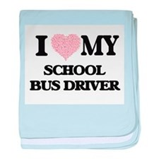 I love my School Bus Driver (Heart Ma baby blanket