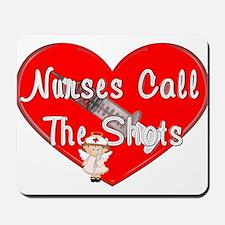 All Nurses Call The Shots Mousepad