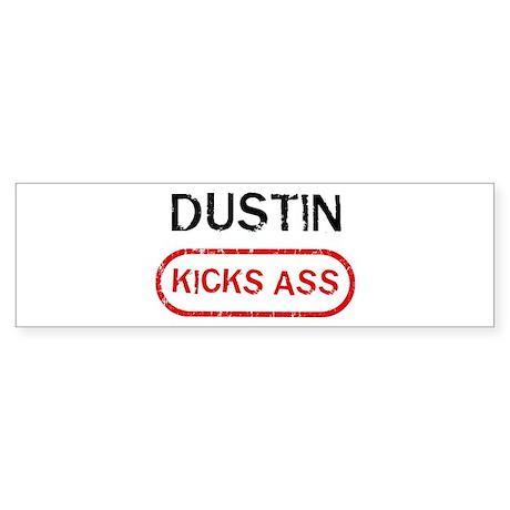 DUSTIN kicks ass Bumper Sticker