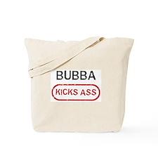 BUBBA kicks ass Tote Bag