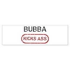 BUBBA kicks ass Bumper Car Sticker