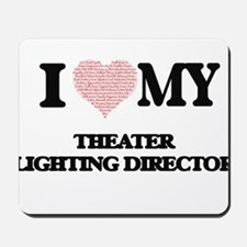 I love my Theater Lighting Director (Hea Mousepad