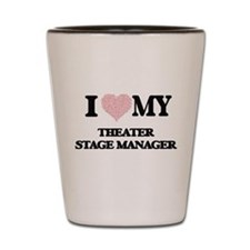 I love my Theater Stage Manager (Heart Shot Glass