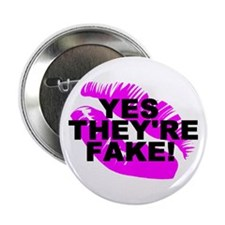 """""""Yes They're Fake!"""" Button"""