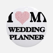I love my Wedding Planner (Heart Ma Round Ornament