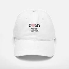 I love my Wood Cutter (Heart Made from Words) Baseball Baseball Cap