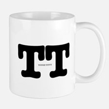 TT - TOUGH TITTY Mugs