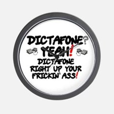DICTAFONE? - YEAH! - DICTAFONE RIGHT UP Wall Clock