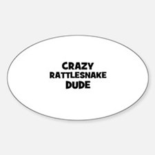 crazy rattlesnake dude Oval Decal