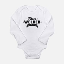 Future Welder Like My Daddy Body Suit