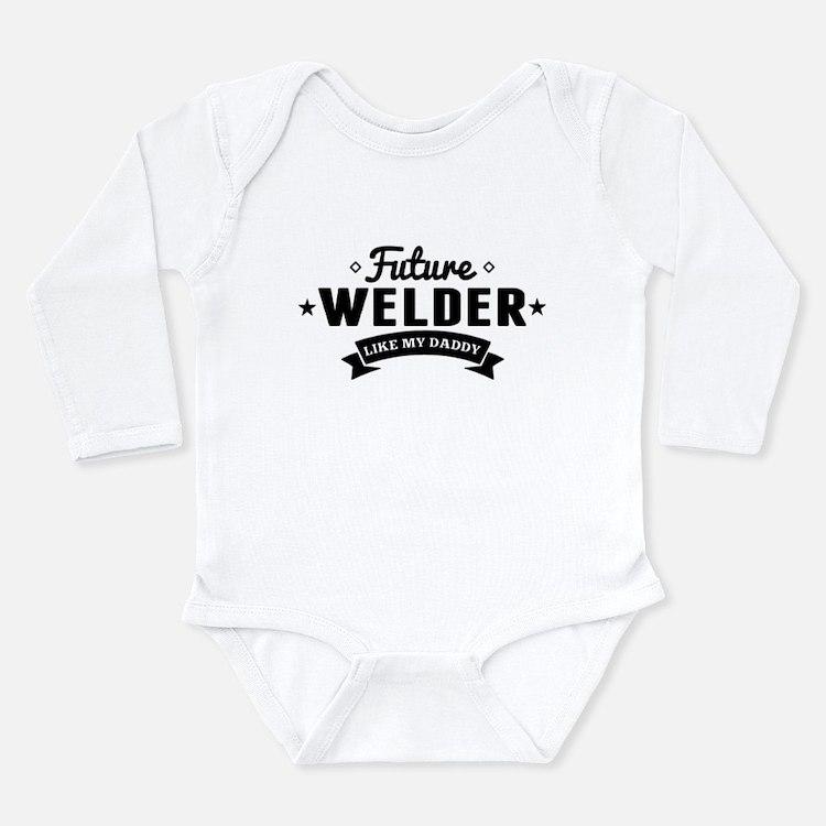 Future Welder Like My Daddy Body Suit
