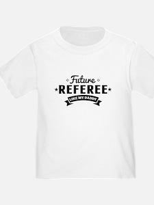 Future Referee Like My Daddy T-Shirt