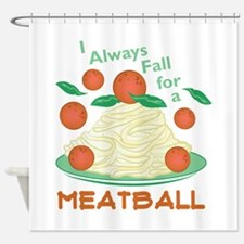 Fall For A Meatball Shower Curtain