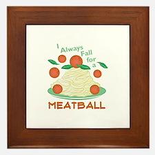 Fall For A Meatball Framed Tile