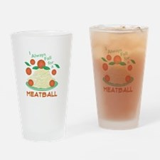 Fall For A Meatball Drinking Glass
