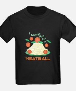 Fall For A Meatball T-Shirt