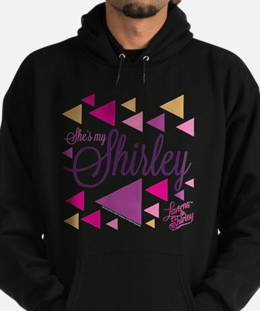 Laverne and Shirley: She's My Shirle Hoodie (dark)