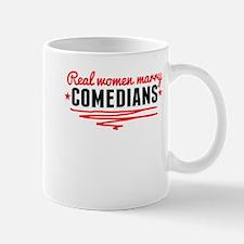 Real Women Marry Comedians Mugs