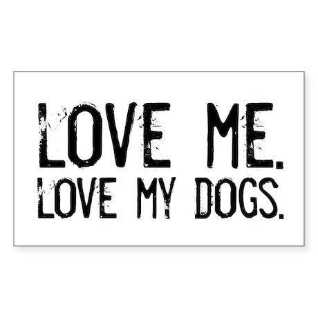 love me, love my dog/dogs Rectangle Sticker