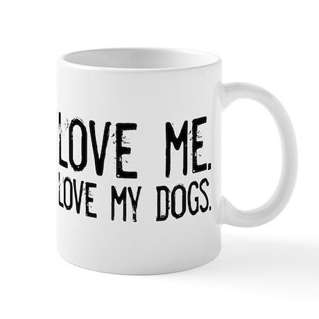 love me, love my dog/dogs Mug