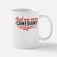 Real Men Marry Comedians Mugs