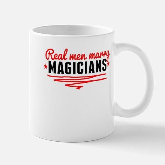 Real Men Marry Magicians Mugs