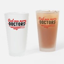 Real Men Marry Doctors Drinking Glass