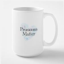 Pronouns Matter Large Mug