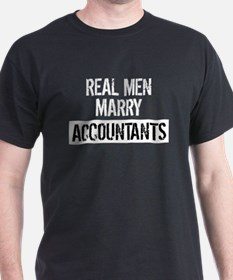 Real Men Marry Accountants T-Shirt