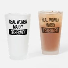 Real Women Marry Fishermen Drinking Glass