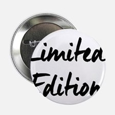 """Limited Edition 2.25"""" Button"""